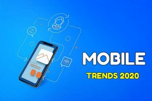 Mobile Trends 2020